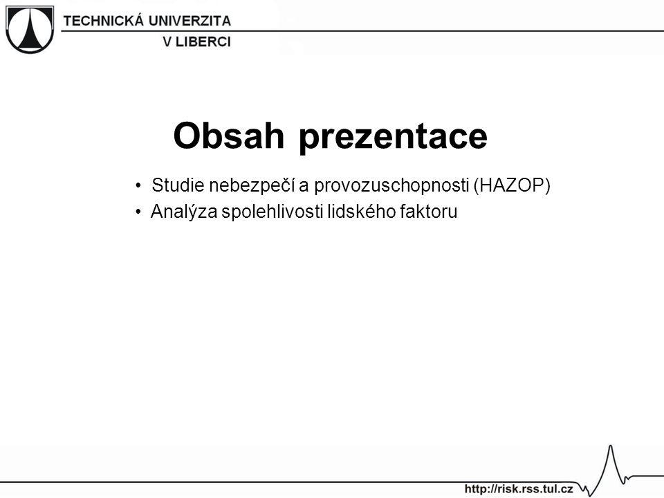 Obsah prezentace Studie nebezpečí a provozuschopnosti (HAZOP)