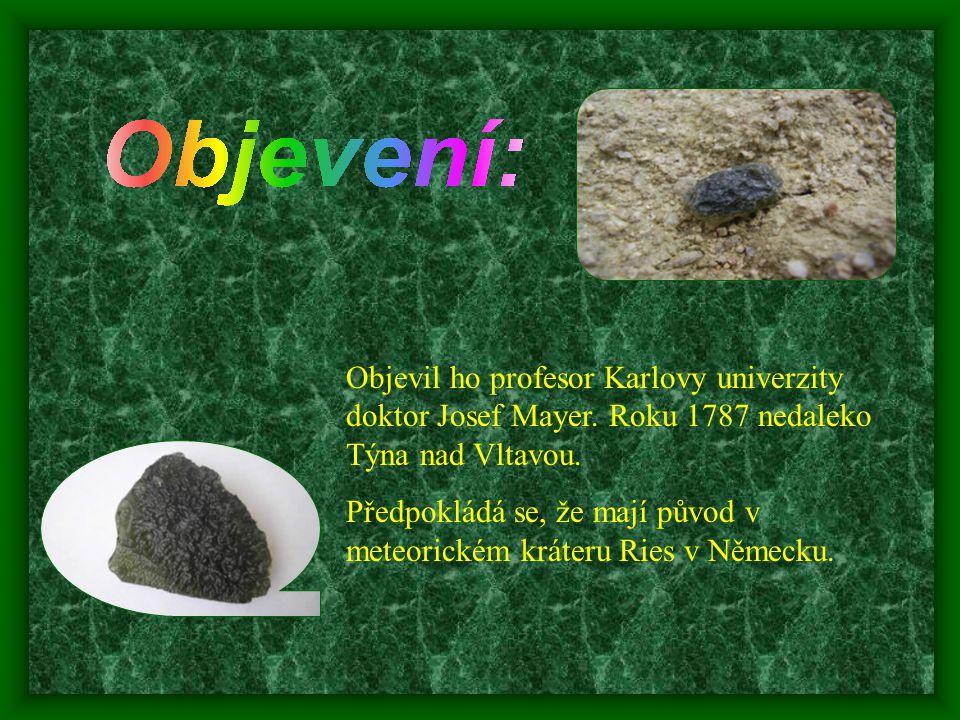 Objevil ho profesor Karlovy univerzity doktor Josef Mayer