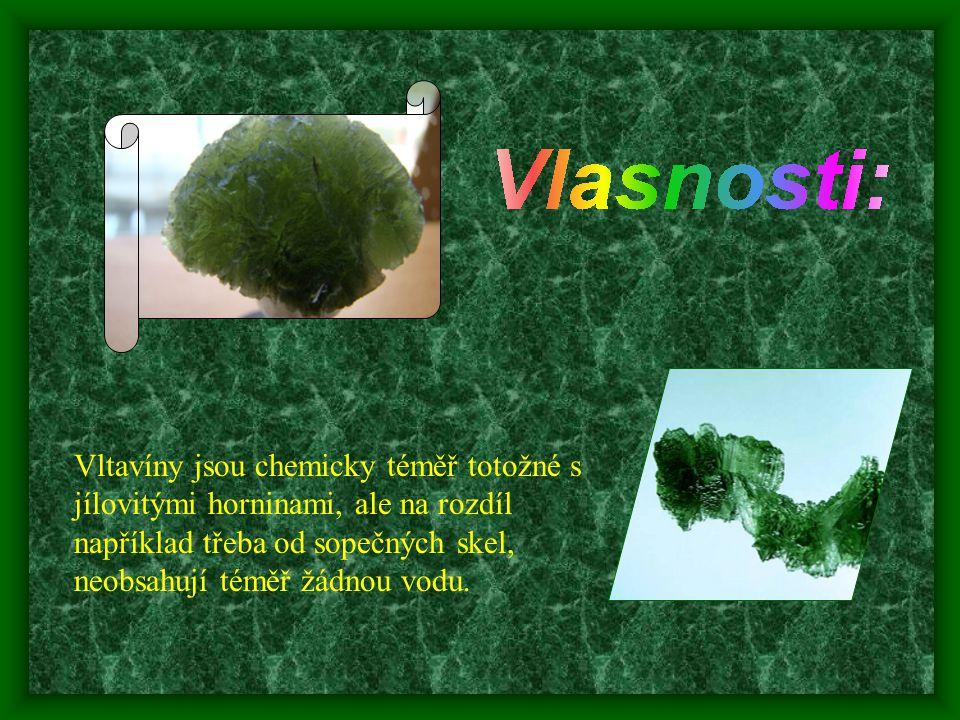 Vltavíny jsou chemicky téměř totožné s jílovitými horninami, ale na rozdíl například třeba od sopečných skel, neobsahují téměř žádnou vodu.