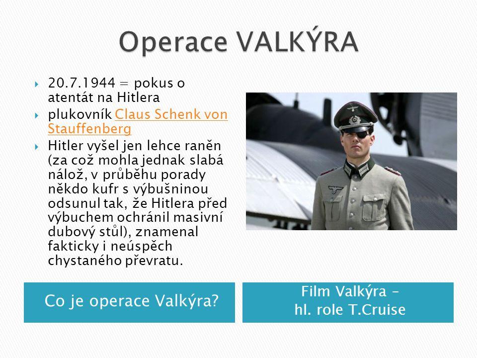 Operace VALKÝRA Co je operace Valkýra Film Valkýra –