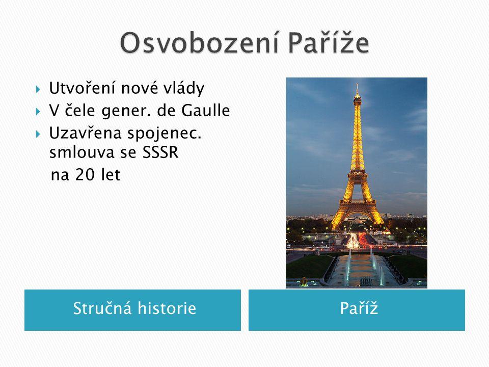 Osvobození Paříže Utvoření nové vlády V čele gener. de Gaulle