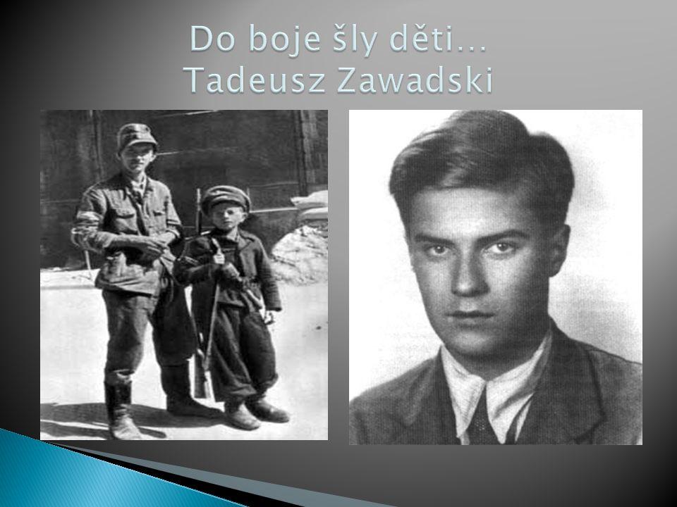 Do boje šly děti… Tadeusz Zawadski