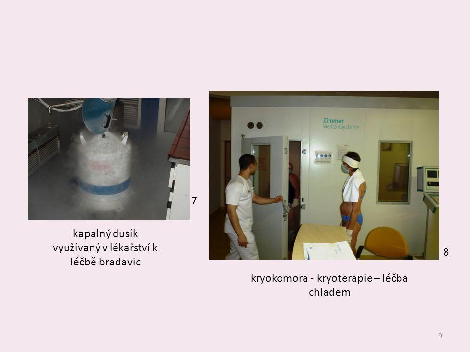 kapalný dusík využívaný v lékařství k léčbě bradavic