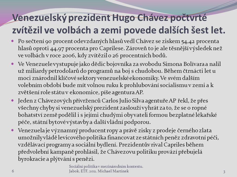 Venezuelský prezident Hugo Chávez počtvrté zvítězil ve volbách a zemi povede dalších šest let.