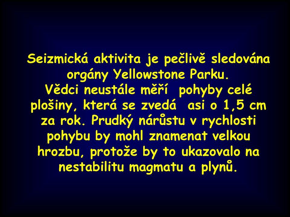 Seizmická aktivita je pečlivě sledována orgány Yellowstone Parku