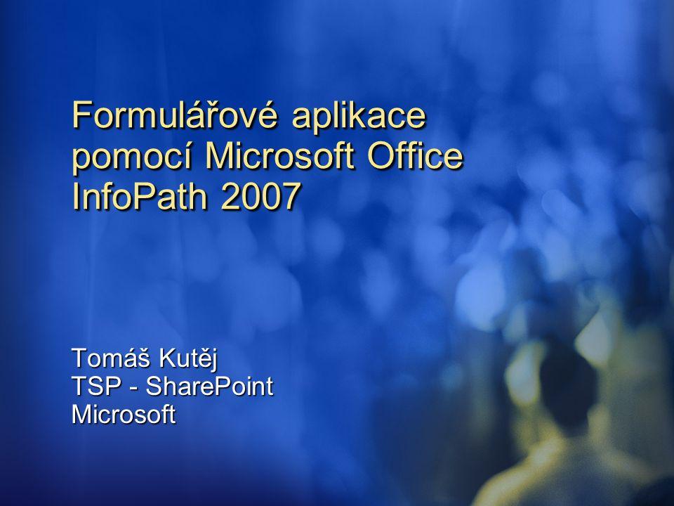 Formulářové aplikace pomocí Microsoft Office InfoPath 2007