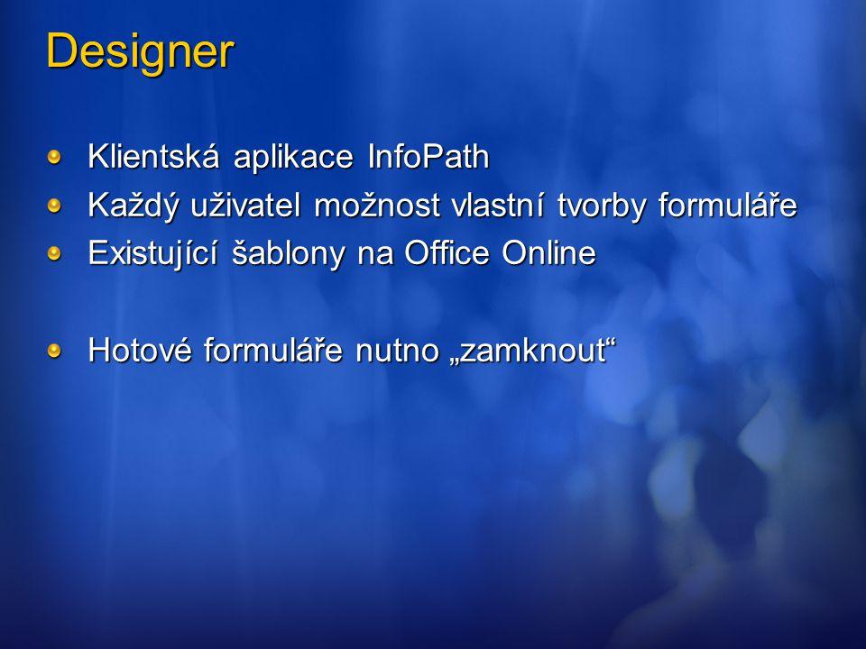 Designer Klientská aplikace InfoPath