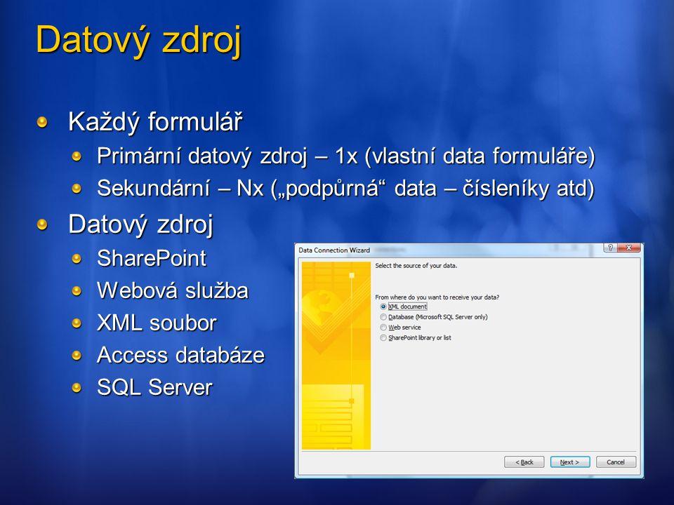 Datový zdroj Každý formulář Datový zdroj