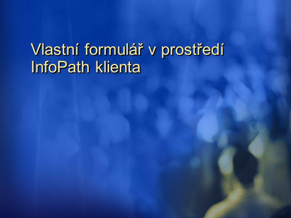 Vlastní formulář v prostředí InfoPath klienta