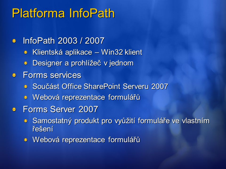 Platforma InfoPath InfoPath 2003 / 2007 Forms services