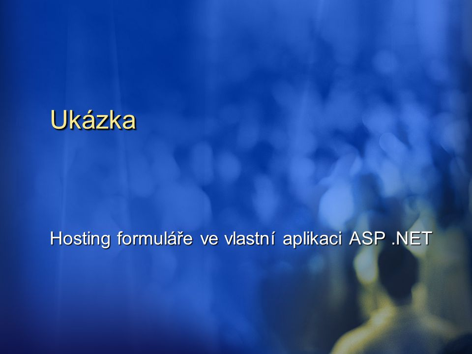 Hosting formuláře ve vlastní aplikaci ASP .NET