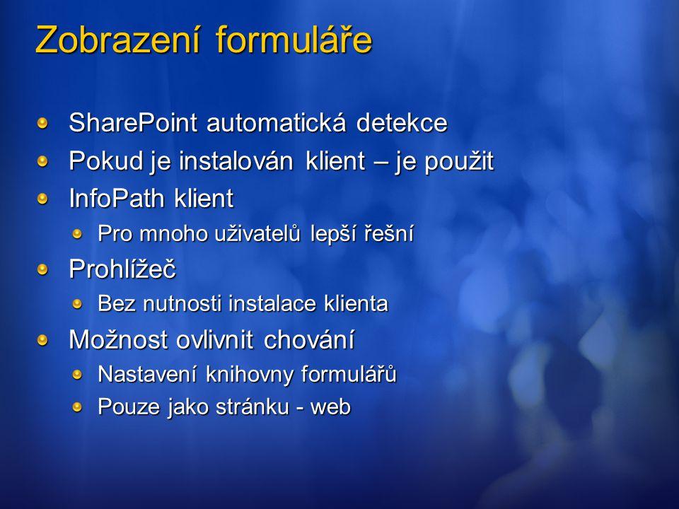 Zobrazení formuláře SharePoint automatická detekce