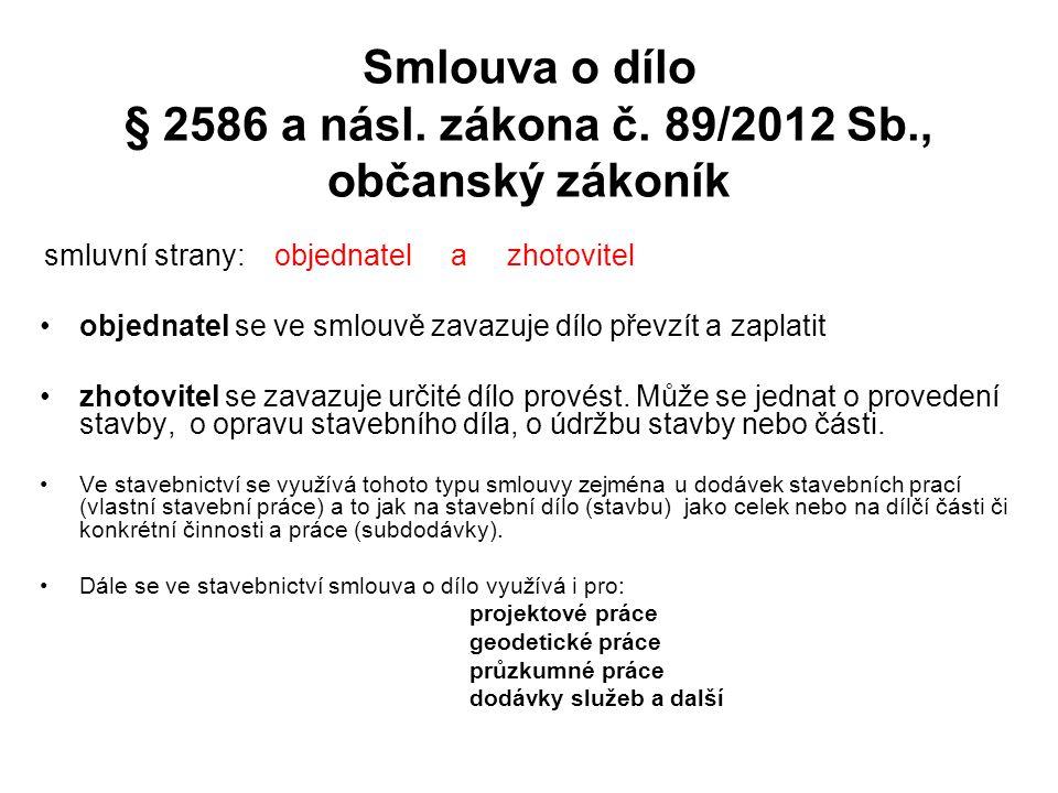 Smlouva o dílo § 2586 a násl. zákona č. 89/2012 Sb., občanský zákoník