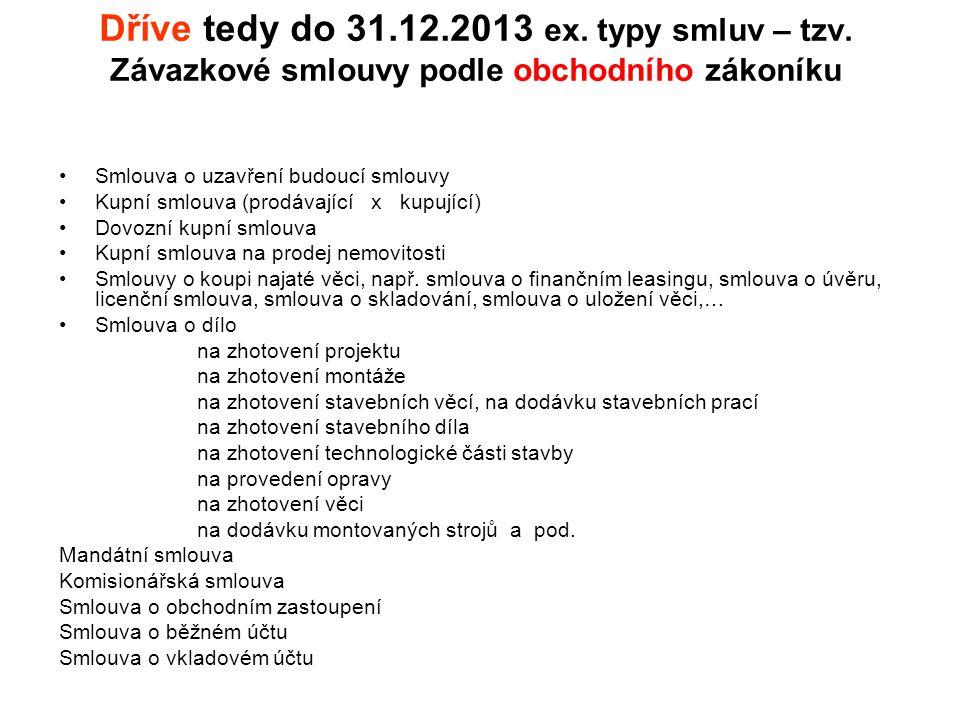 Dříve tedy do 31. 12. 2013 ex. typy smluv – tzv