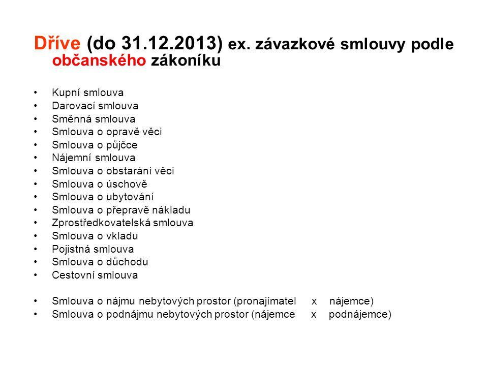 Dříve (do 31.12.2013) ex. závazkové smlouvy podle občanského zákoníku