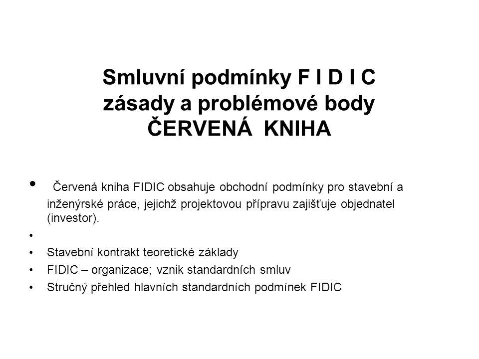 Smluvní podmínky F I D I C zásady a problémové body ČERVENÁ KNIHA
