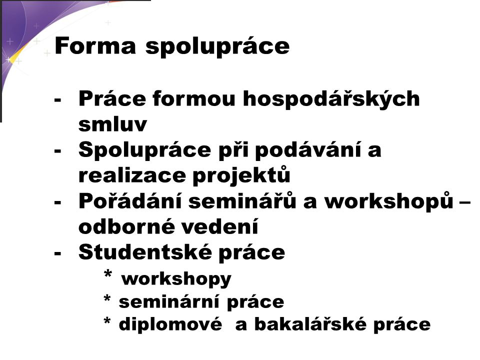 Forma spolupráce Práce formou hospodářských smluv