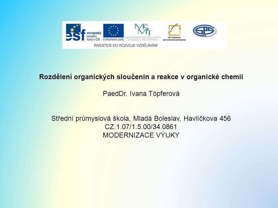 Rozdělení organických sloučenin a reakce v organické chemii
