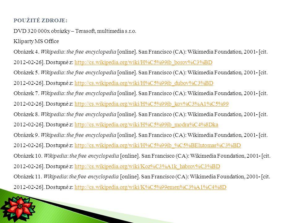 POUŽITÉ ZDROJE: DVD 320 000x obrázky – Terasoft, multimedia s.r.o. Kliparty MS Office.
