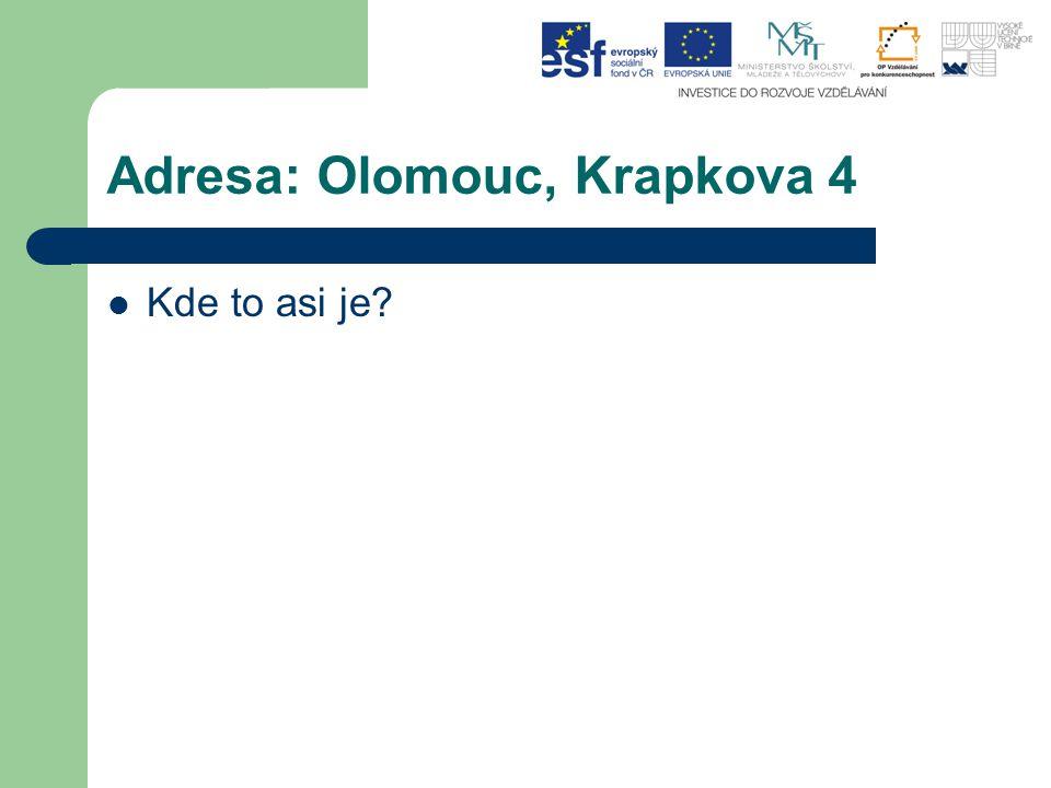 Adresa: Olomouc, Krapkova 4