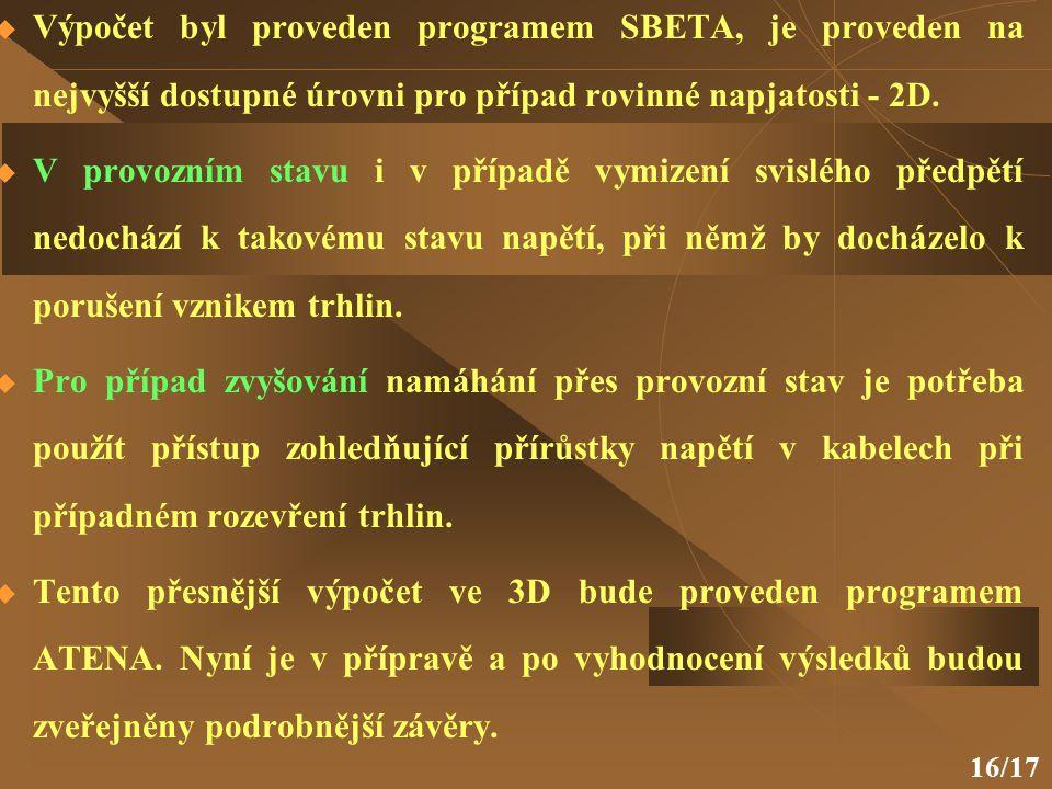 Výpočet byl proveden programem SBETA, je proveden na nejvyšší dostupné úrovni pro případ rovinné napjatosti - 2D.