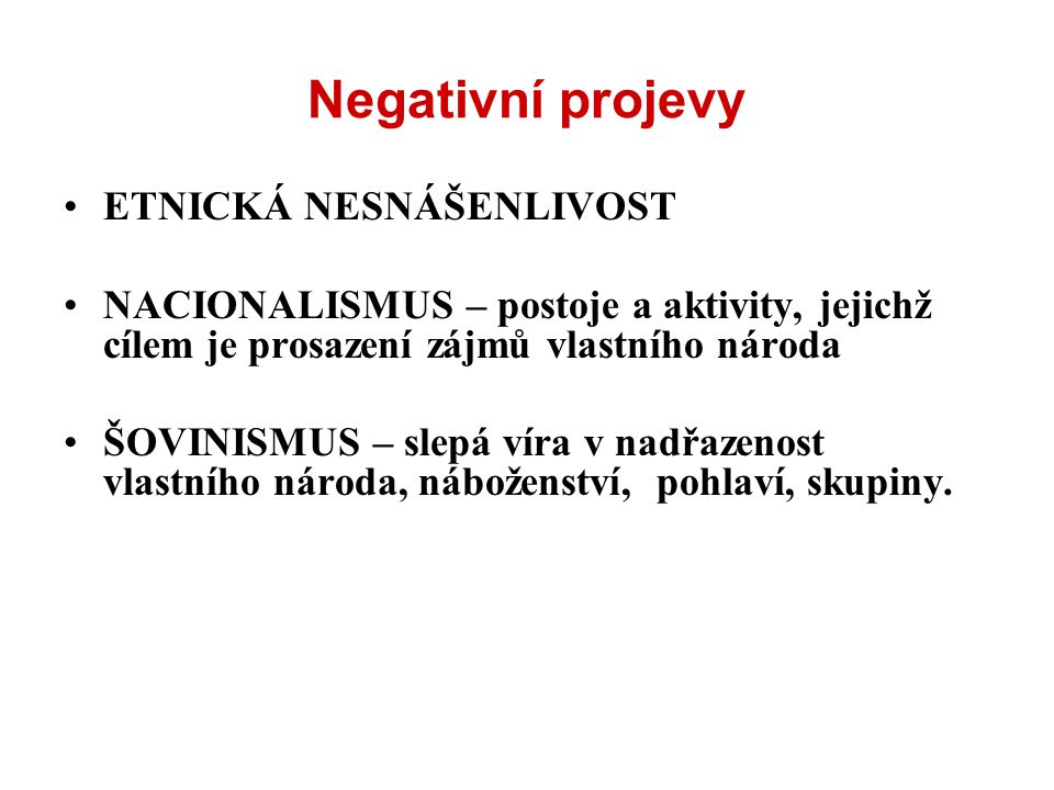 Negativní projevy ETNICKÁ NESNÁŠENLIVOST