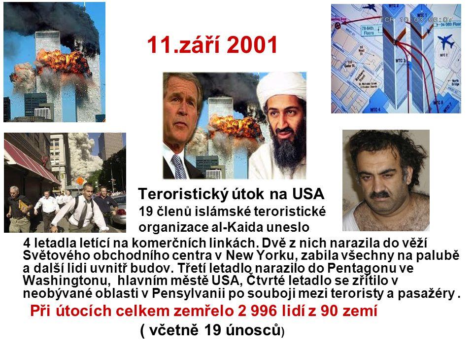 11.září 2001 ( včetně 19 únosců) 19 členů islámské teroristické