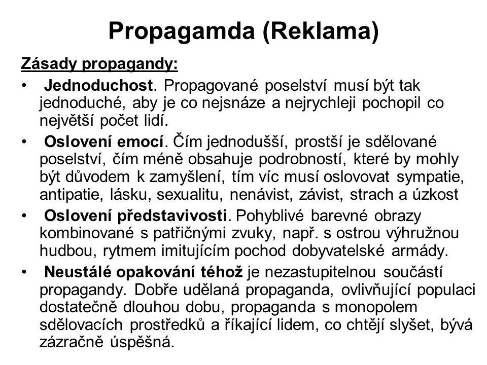 Propagamda (Reklama) Zásady propagandy: