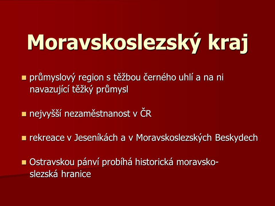 Moravskoslezský kraj průmyslový region s těžbou černého uhlí a na ni