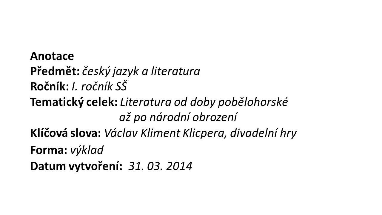 Anotace Předmět: český jazyk a literatura. Ročník: I. ročník SŠ.