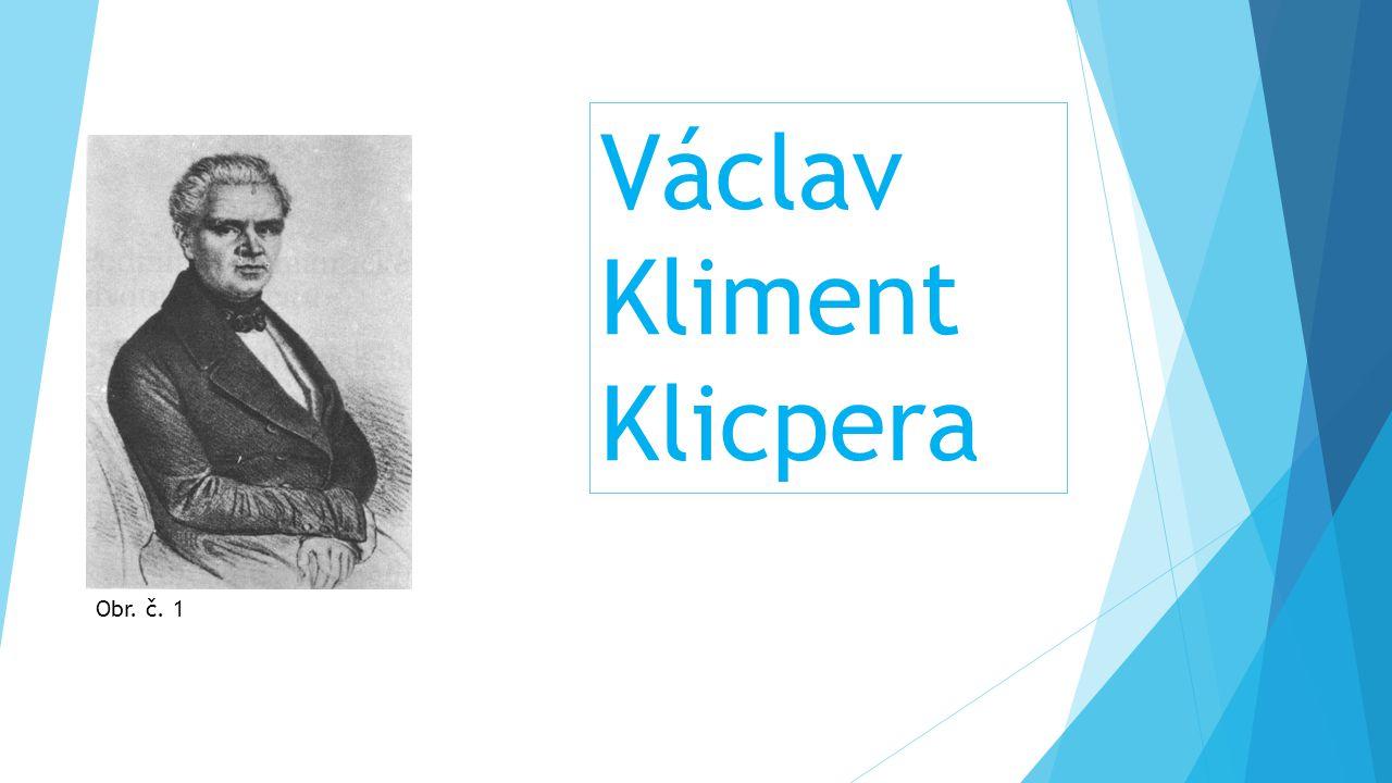 Václav Kliment Klicpera Obr. č. 1