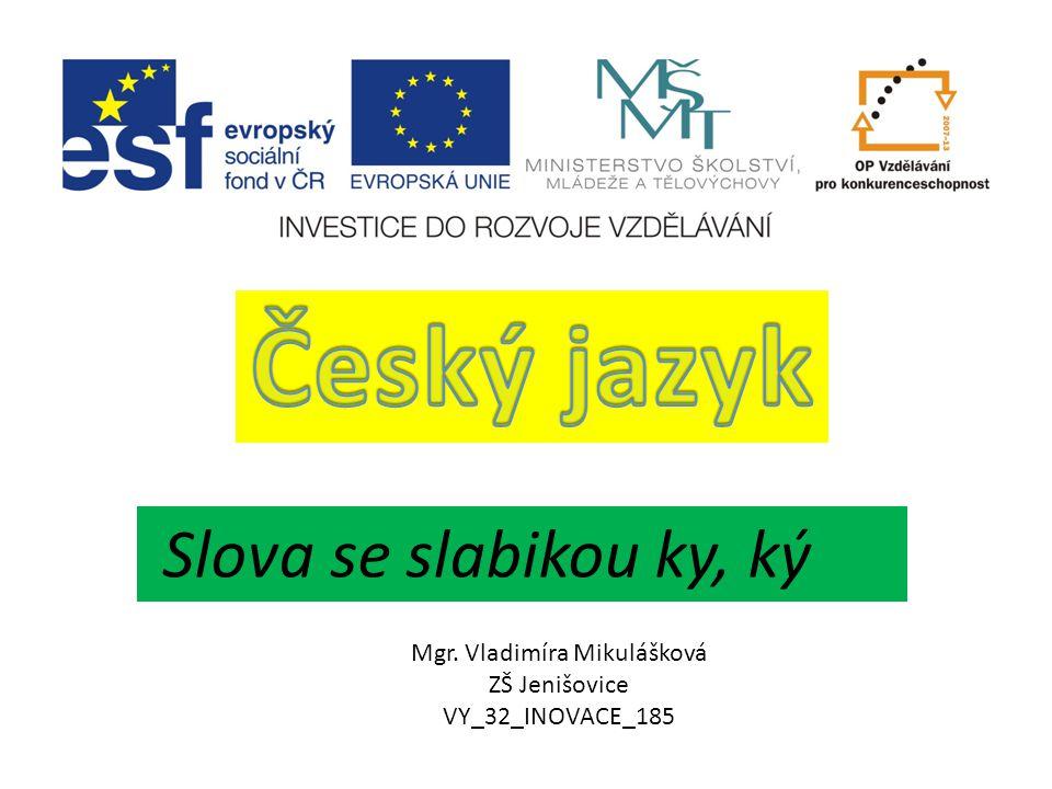Mgr. Vladimíra Mikulášková ZŠ Jenišovice VY_32_INOVACE_185