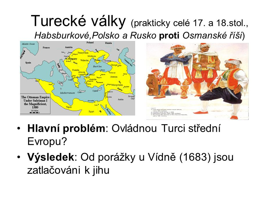 Turecké války (prakticky celé 17. a 18. stol