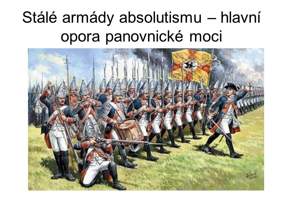 Stálé armády absolutismu – hlavní opora panovnické moci