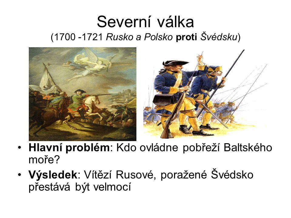 Severní válka (1700 -1721 Rusko a Polsko proti Švédsku)
