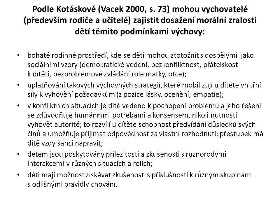 Podle Kotáskové (Vacek 2000, s