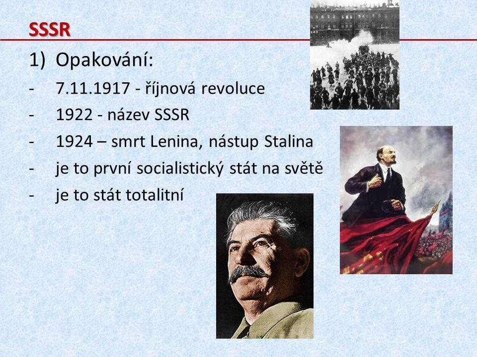 SSSR Opakování: 7.11.1917 - říjnová revoluce 1922 - název SSSR