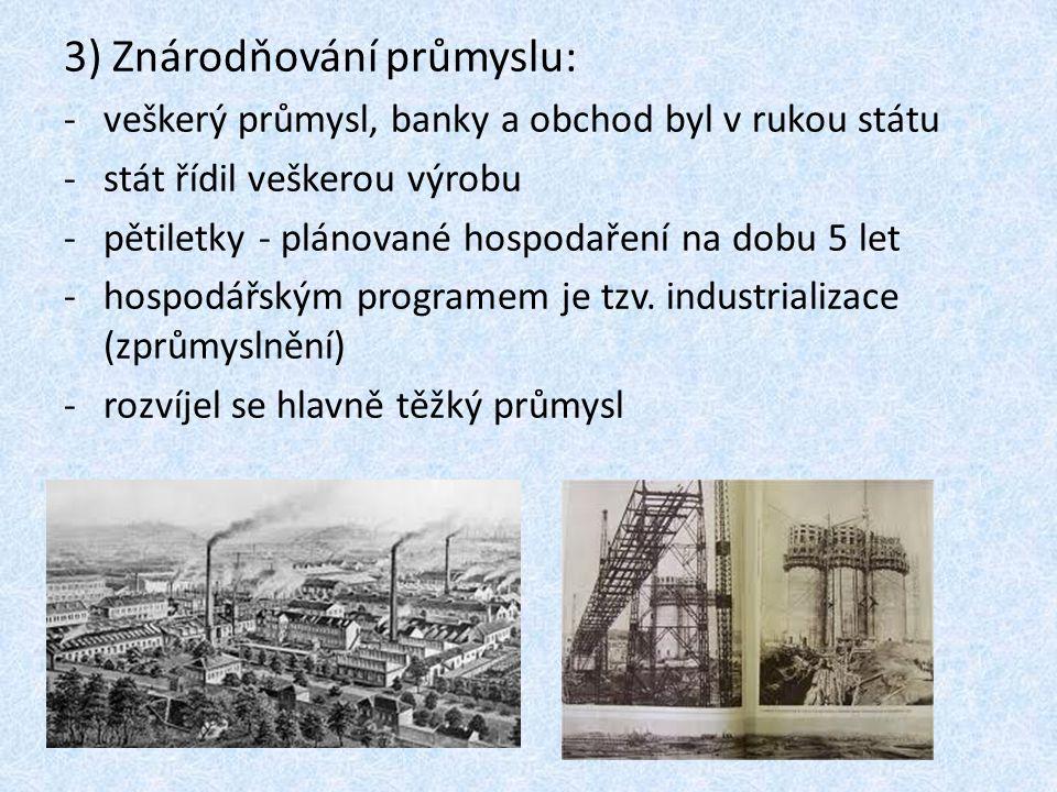 3) Znárodňování průmyslu: