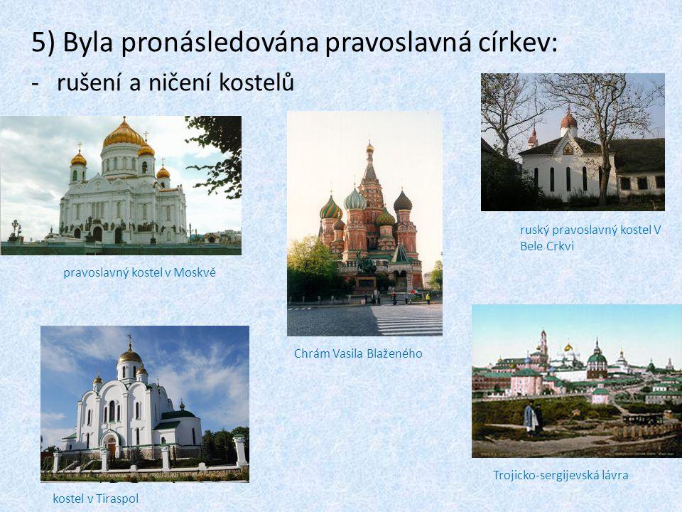 5) Byla pronásledována pravoslavná církev: