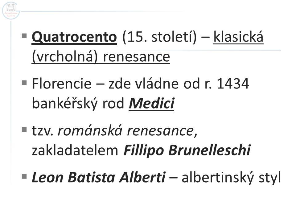 Quatrocento (15. století) – klasická (vrcholná) renesance