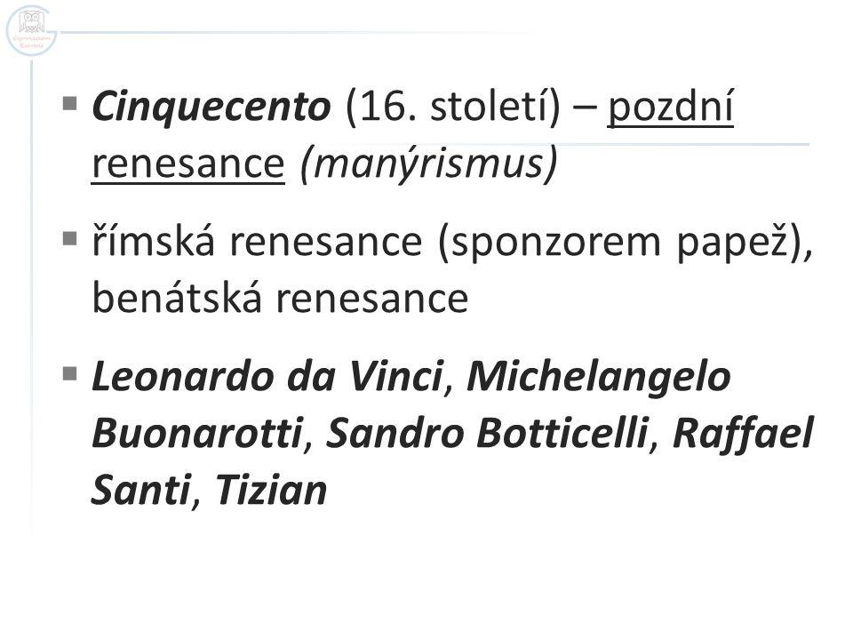 Cinquecento (16. století) – pozdní renesance (manýrismus)