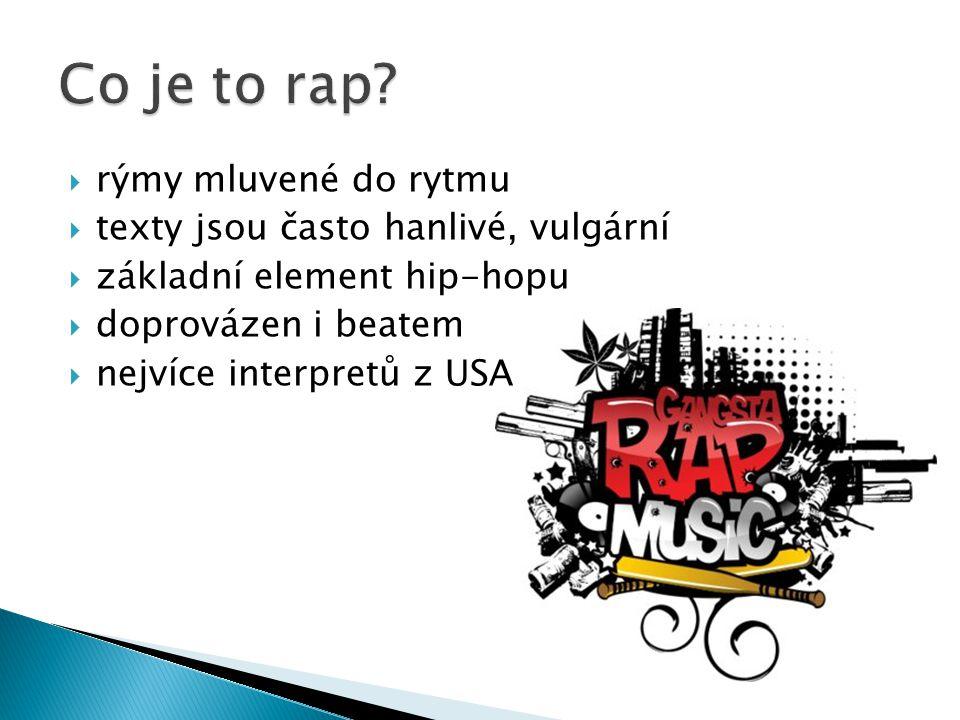 Co je to rap rýmy mluvené do rytmu texty jsou často hanlivé, vulgární