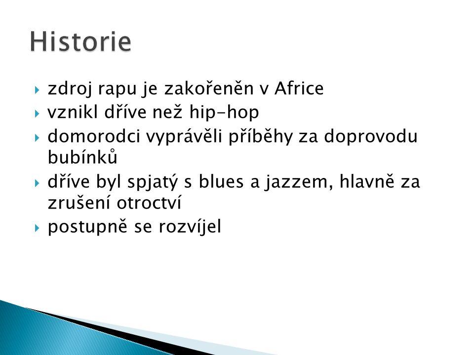 Historie zdroj rapu je zakořeněn v Africe vznikl dříve než hip-hop