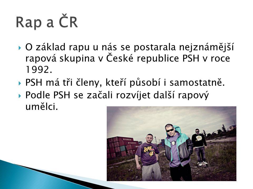 Rap a ČR O základ rapu u nás se postarala nejznámější rapová skupina v České republice PSH v roce 1992.