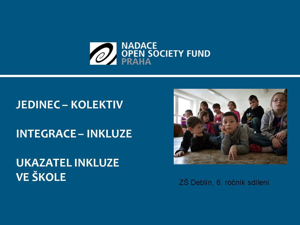 Jedinec – kolektiv integrace – inkluze ukazatel inkluze ve škole