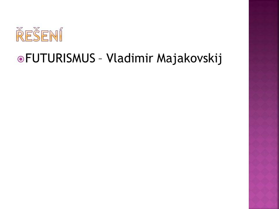Řešení FUTURISMUS – Vladimir Majakovskij