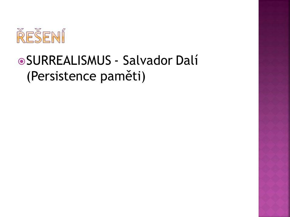 řešení SURREALISMUS - Salvador Dalí (Persistence paměti)