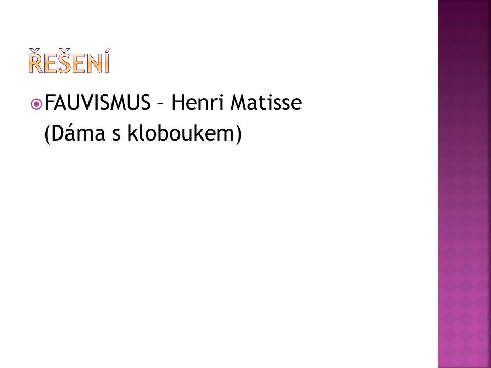 řešení FAUVISMUS – Henri Matisse (Dáma s kloboukem)