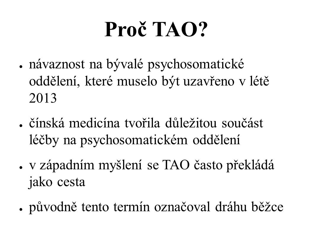 Proč TAO návaznost na bývalé psychosomatické oddělení, které muselo být uzavřeno v létě 2013.