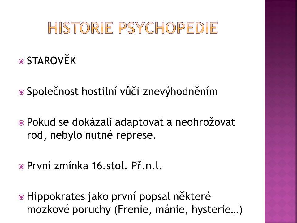 Historie Psychopedie STAROVĚK Společnost hostilní vůči znevýhodněním